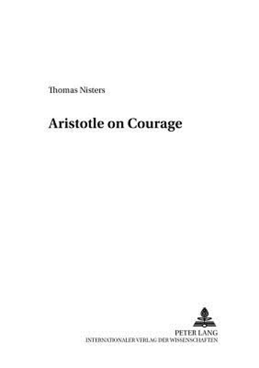 Afbeelding van product Aristotle on Courage  - Thomas Nisters