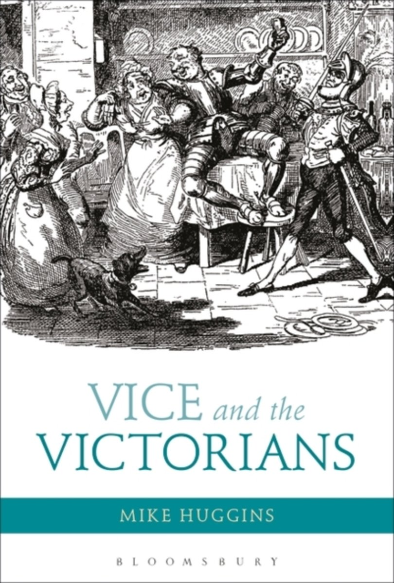 Afbeelding van product Vice and the Victorians  - Dr Mike Huggins