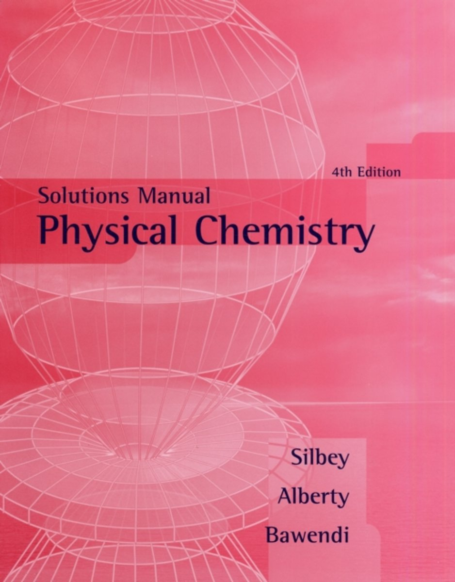 bol.com | Solutions Manual to accompany Physical Chemistry, 4e, Robert J.  Silbey | 9780471658023.