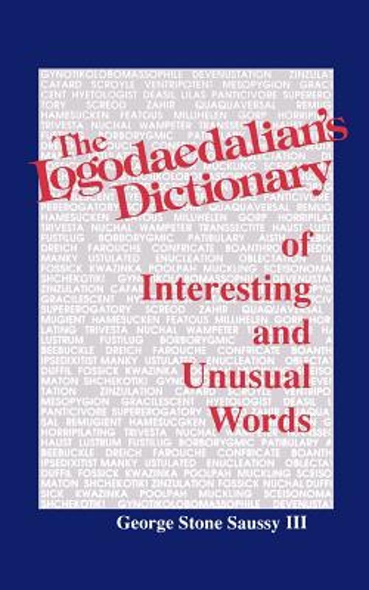 bol.com   The Logodaedalian's Dictionary of Interesting and Unusual Words,  George Stone Saussy  .