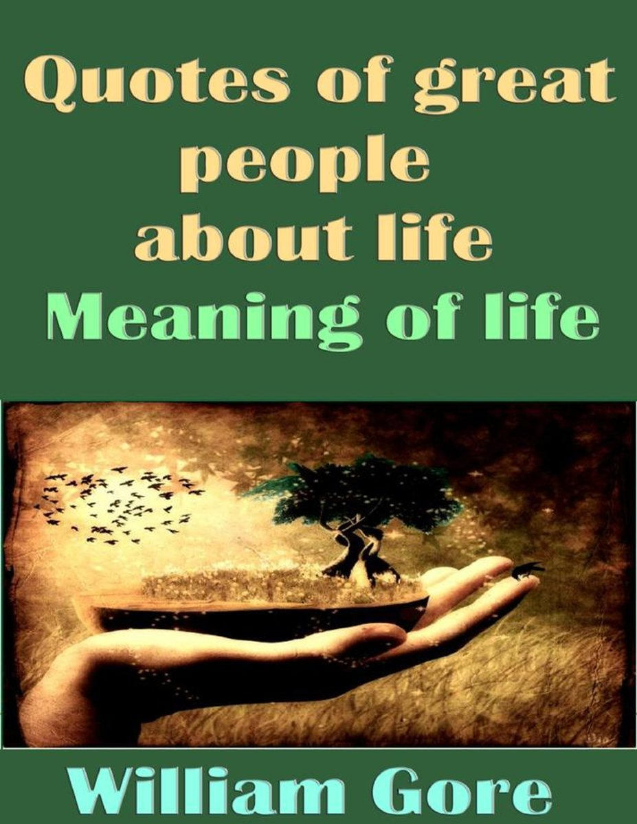 Bol Com Quotes Of Great People About Life Meaning Of Life Ebook