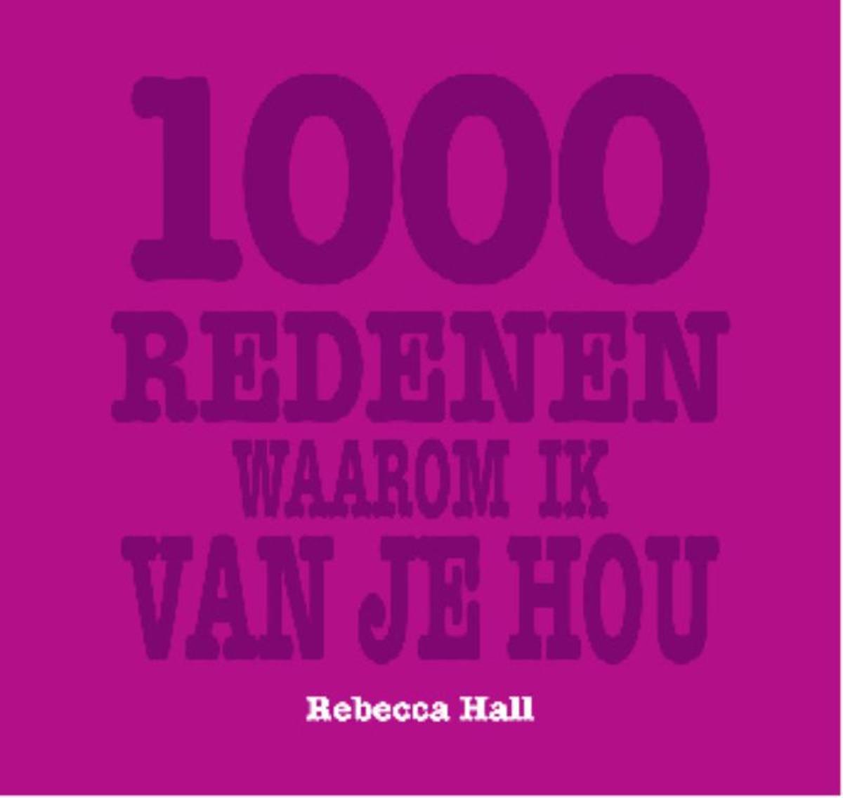 bol.com | 1000 Redenen Waarom Ik Van Je Hou, R. Hall | 9789045303253 |  Boeken