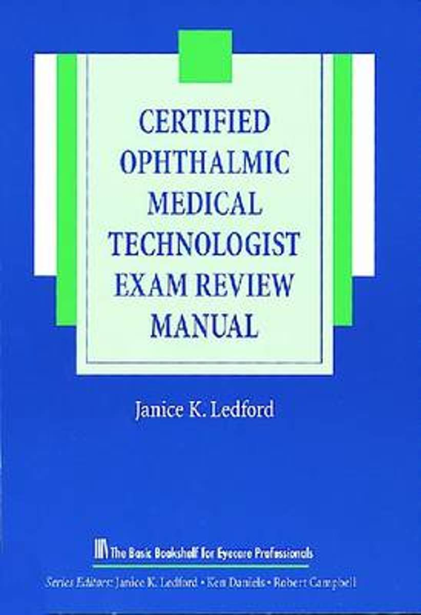 bol.com | The Certified Ophthalmic Medical Technologist Exam Review Manual,  Janice K. Ledford |.