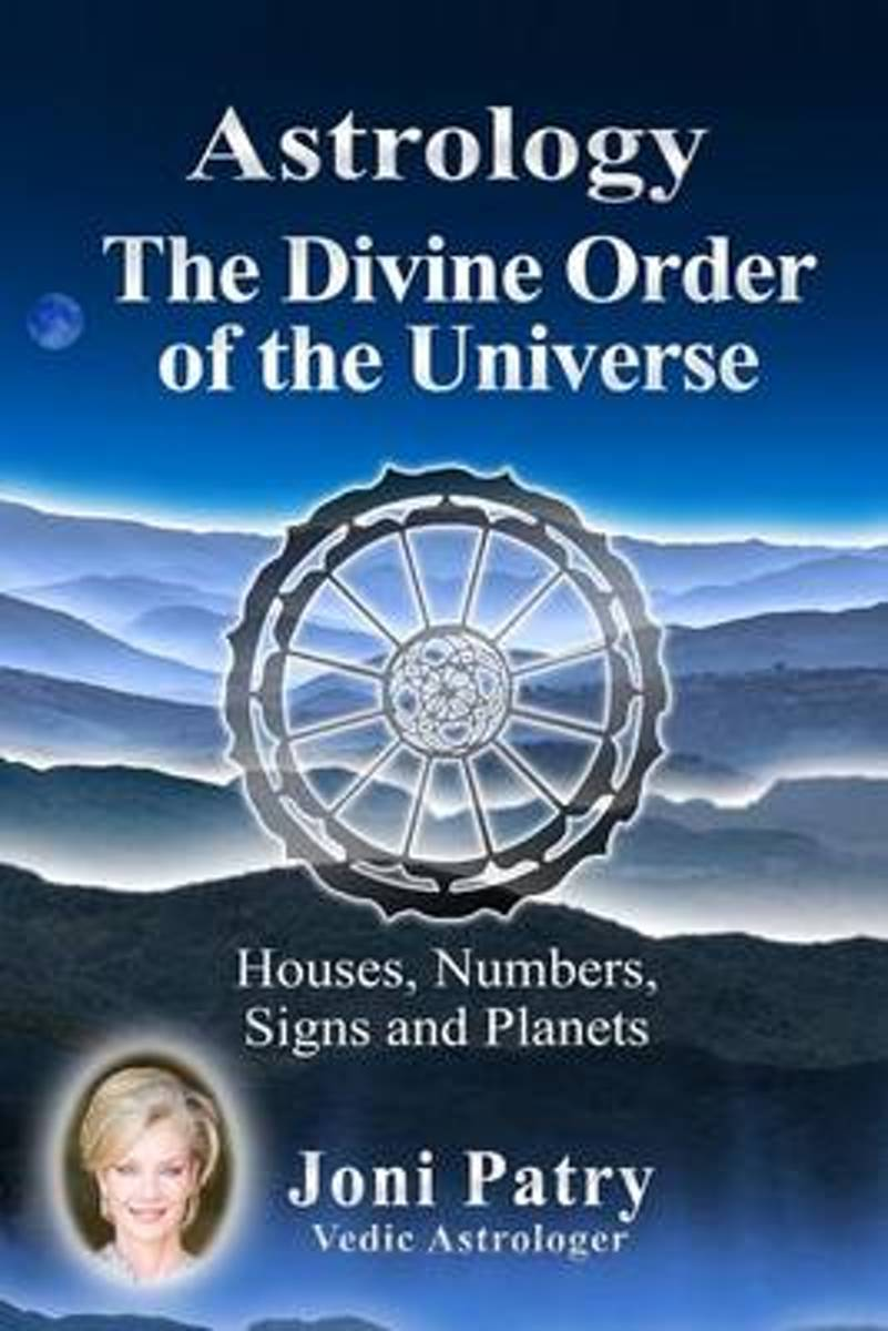 Bol astrology the divine order of the universe joni patry bol astrology the divine order of the universe joni patry 9780692523520 boeken geenschuldenfo Images