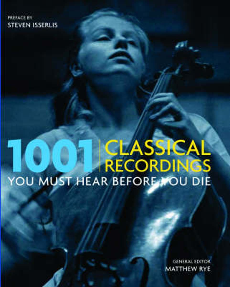 bol.com | 1001 Classical Recordings You Must Hear Before You Die, Matthew  Rye | 9781844035793 |.