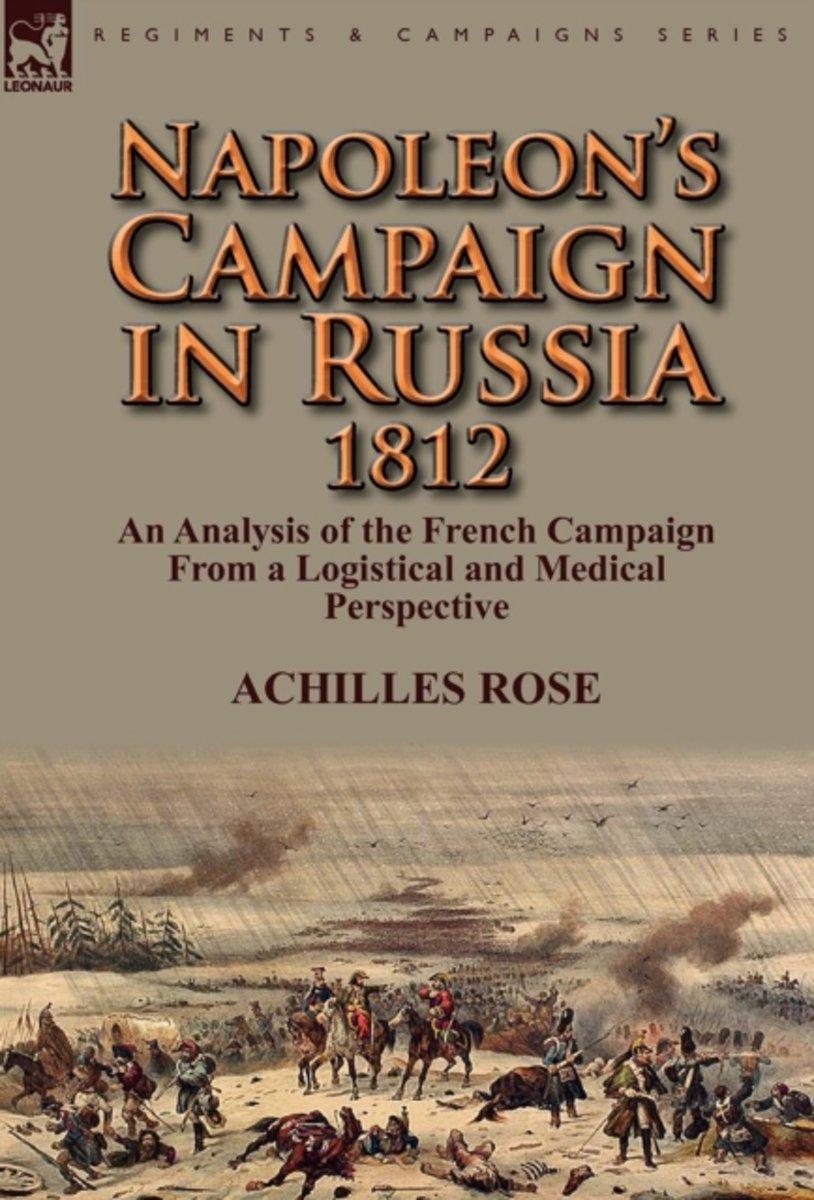 bol.com | Napoleon's Campaign in Russia 1812, Achilles Rose | 9780857069900  | Boeken