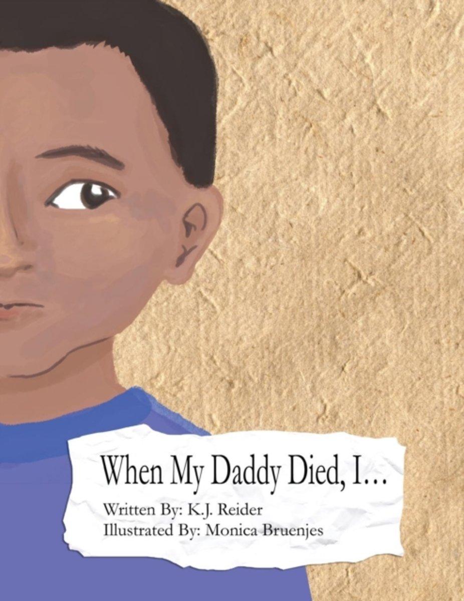 When My Daddy Died, I... - K J Reider