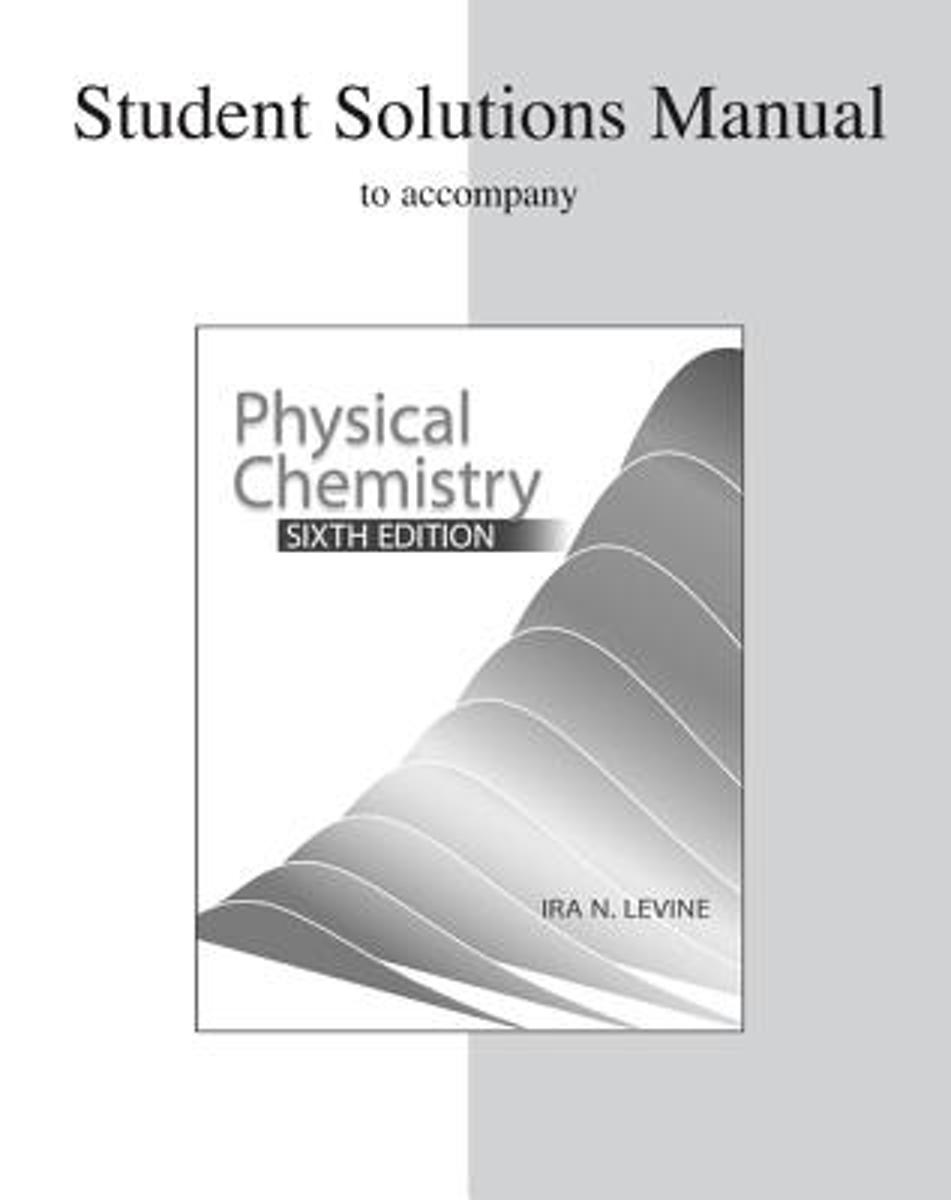 bol.com | Student Solutions Manual to Accompany Physical Chemistry |  9780072538632 | Ira N..