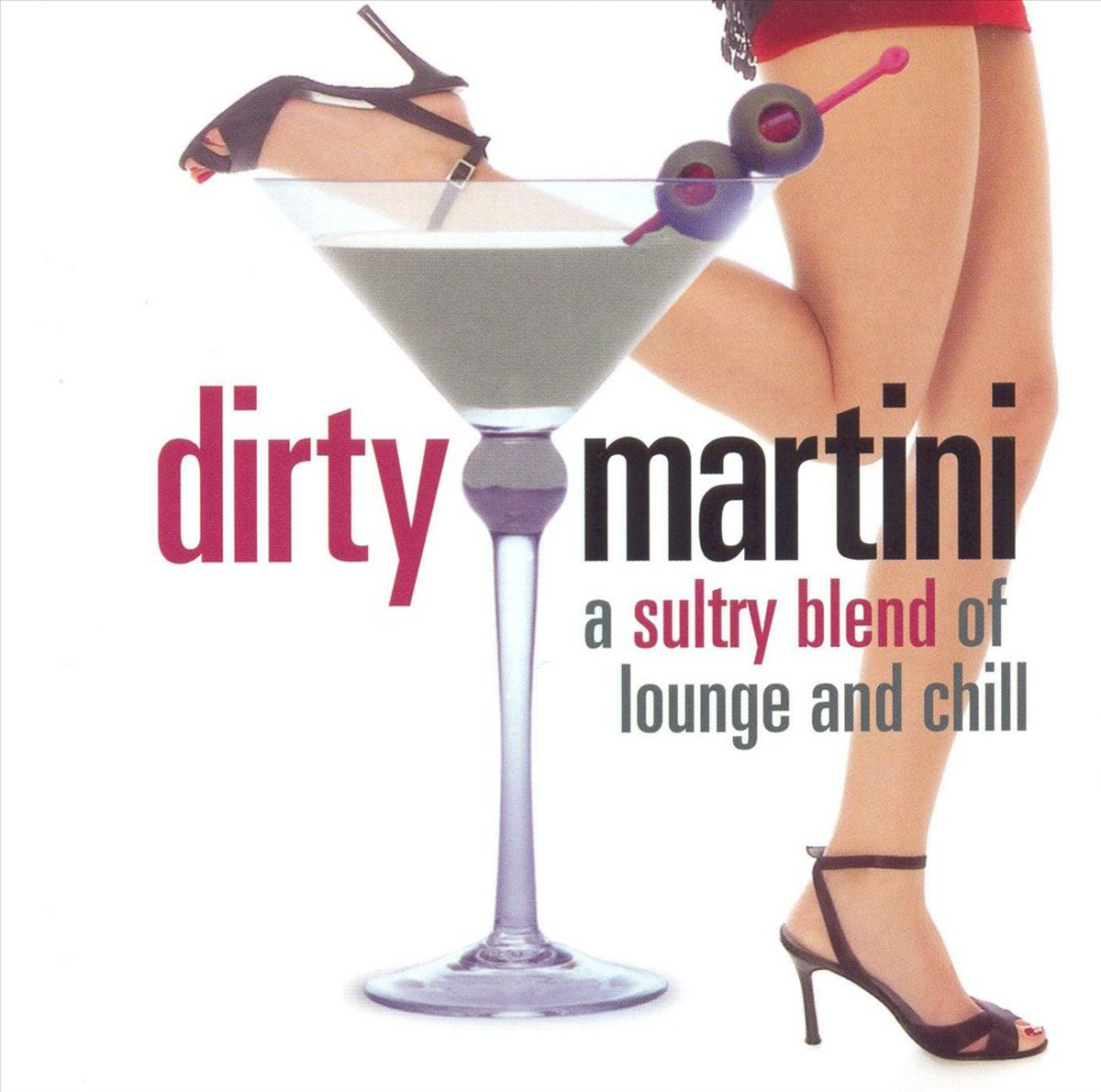 Afbeelding van product Dirty Martini: A Sultry Blend Of Lounge And Chill  - Various