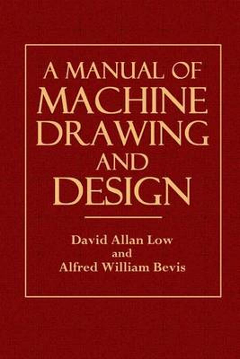 bol.com | A Manual of Machine Drawing and Design, David Allan Low |  9781502918024 | Boeken
