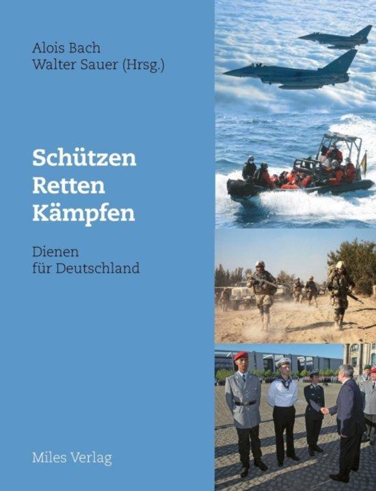 Schutzen, Retten, Kampfen - Dienen Fur Deutschland
