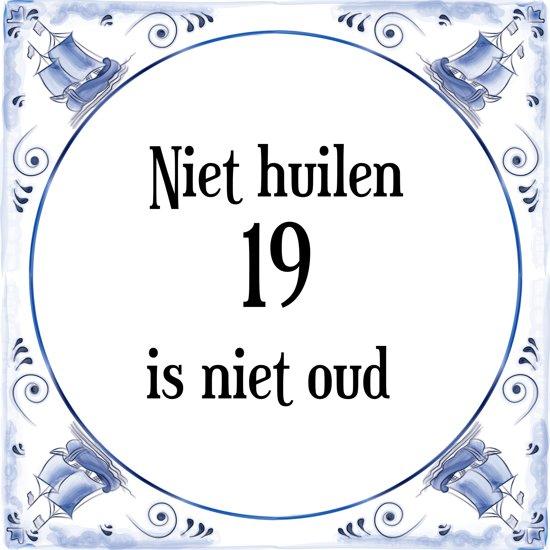 19 jaar bol.  Verjaardag Tegeltje met Spreuk (19 jaar: Niet huilen 19  19 jaar