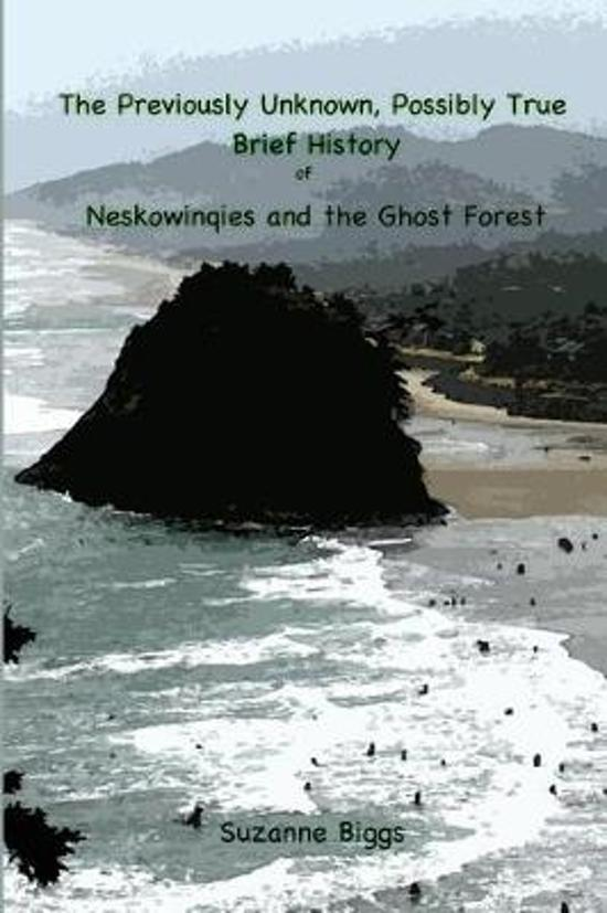 The Previously Unknown, Possibly True Brief History of Neskowinqies and the Ghost Forest