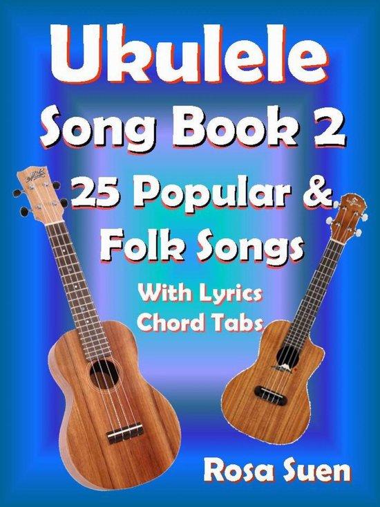 Bol Ukulele Song Book 2 25 Popular Folk Songs With Lyrics