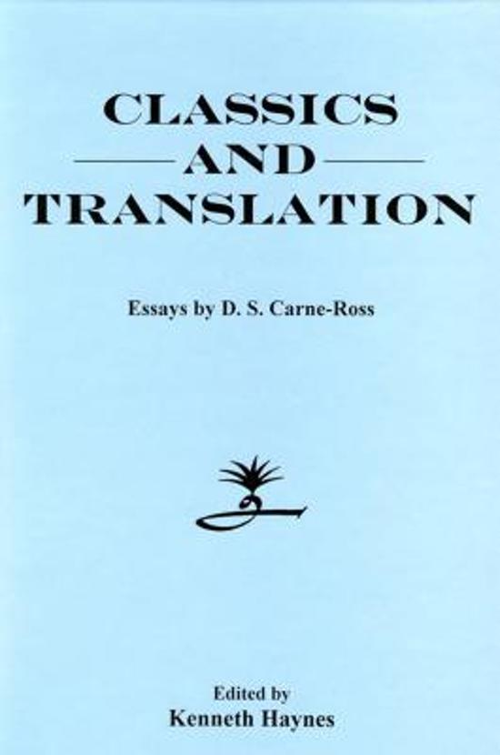 classics and translation essays by d. s. carne-ross Seen on the classics list: translation is an art form worthy of academic criticism, donald s carne-ross argued in literary essays, but as a reader he preferred a writer's own words, even if they were written in ancient greek.