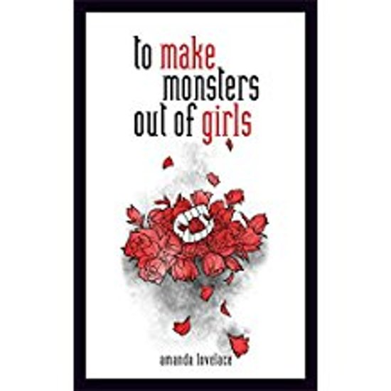 Boek cover To make monsters out of girls van Amanda Lovelace (Hardcover)