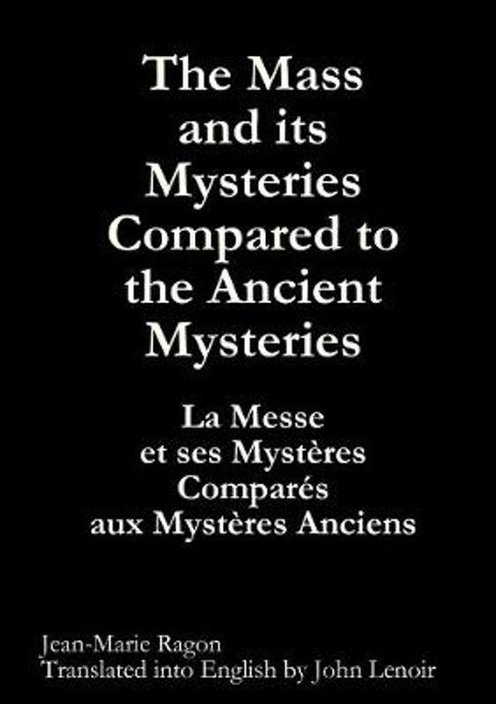 The Mass and Its Mysteries Compared to the Ancient Mysteries