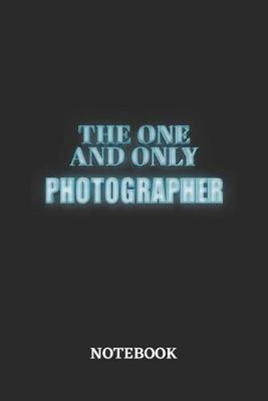 The One And Only Photographer Notebook: 6x9 inches - 110 blank numbered pages - Greatest Passionate working Job Journal - Gift, Present Idea