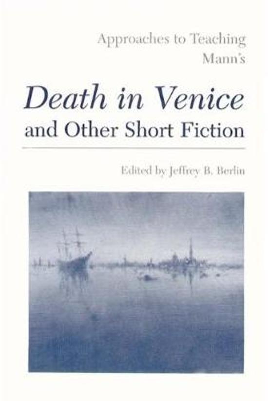 Approaches to Teaching Mann's Death in Venice and Other Short Fiction