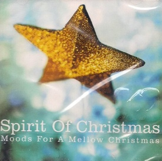 SPIRIT OF CHRISTMAS: MOODS FOR A MELLOW CHRISTMAS