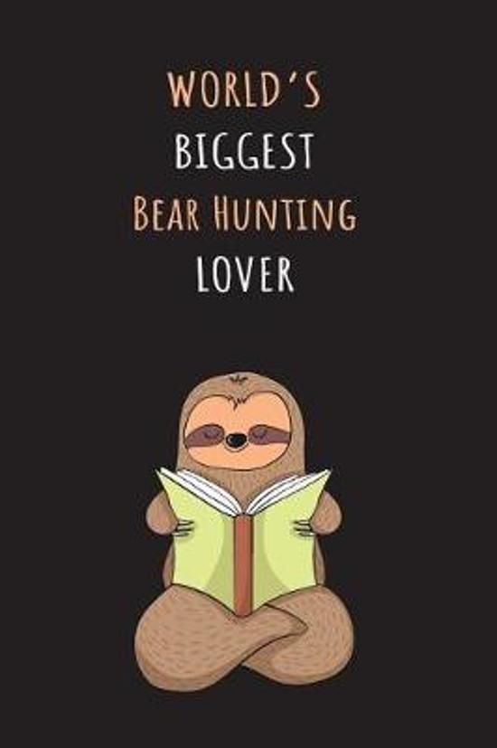 World's Biggest Bear Hunting Lover