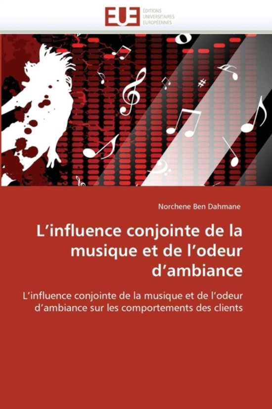 L''influence Conjointe de la Musique Et de l''odeur d''ambiance