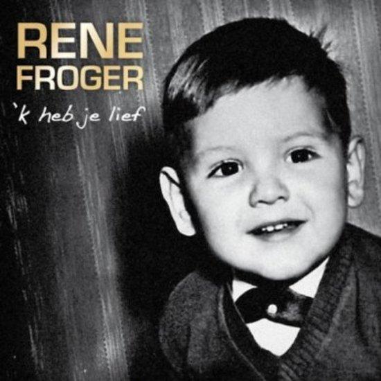 rene froger 50 jaar bol.  'K Heb Je Lief (2Cd+2DVD), Rene Froger   CD (album)   Muziek rene froger 50 jaar