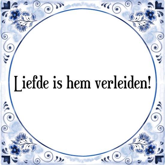 Iets Nieuws bol.com   Tegeltje met Spreuk (Tegeltjeswijsheid): Liefde is hem #EO68