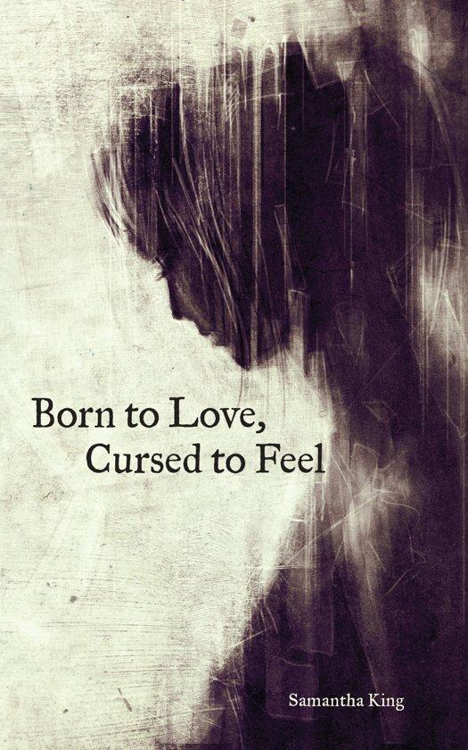 Boek cover Born to Love, Cursed to Feel van Samantha King Holmes (Onbekend)