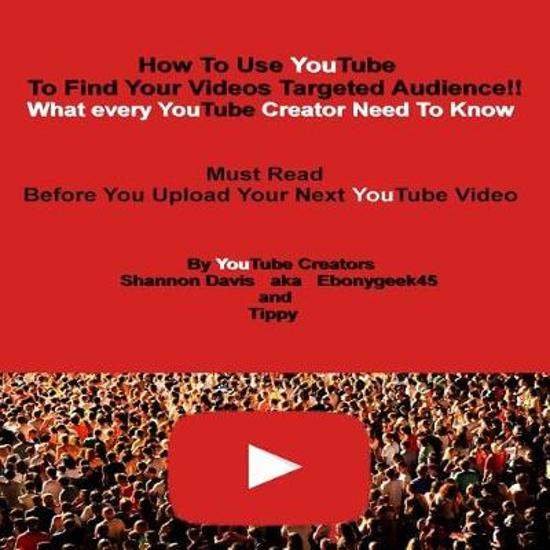 How to Use Youtube to Find Your Videos Targeted Audience!!