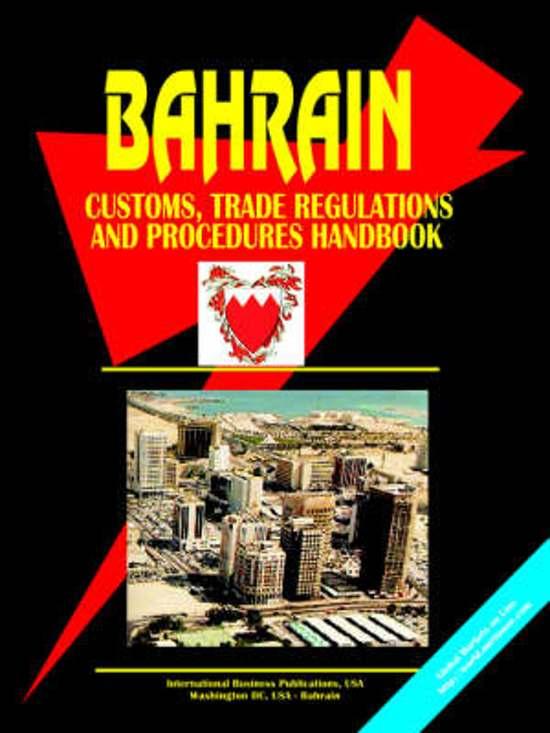 Bahrain Customs, Trade Regulations and Procedures Handbook