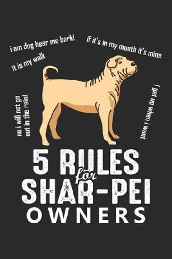 5 Rules for Shar-Pei Owners: Funny Dog ruled Notebook 6x9 Inches - 120 lined pages for notes, drawings, formulas - Organizer writing book planner d