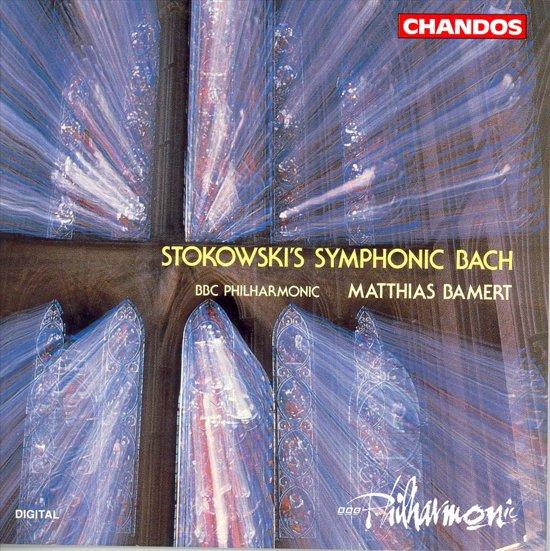 Stokowski's Symphonic Bach / Matthias Bamert, BBC Philharmonic