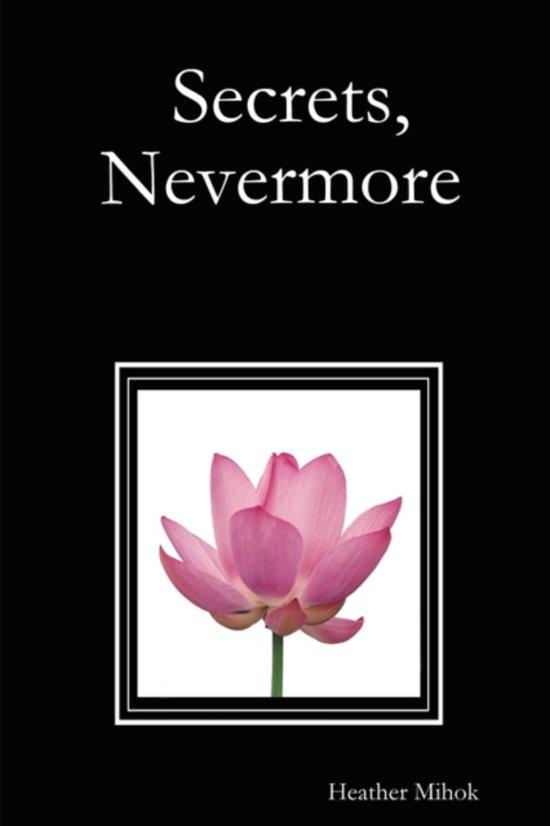 Secrets, Nevermore