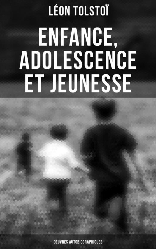 Enfance, Adolescence et Jeunesse - Oeuvres autobiographiques