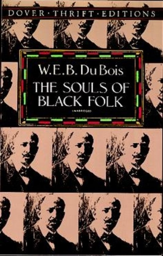 an analysis of the souls of black folk by web dubois Need help with chapter 1: of our spiritual strivings in web du bois's the souls of black folk check out our revolutionary side-by-side summary and analysis.