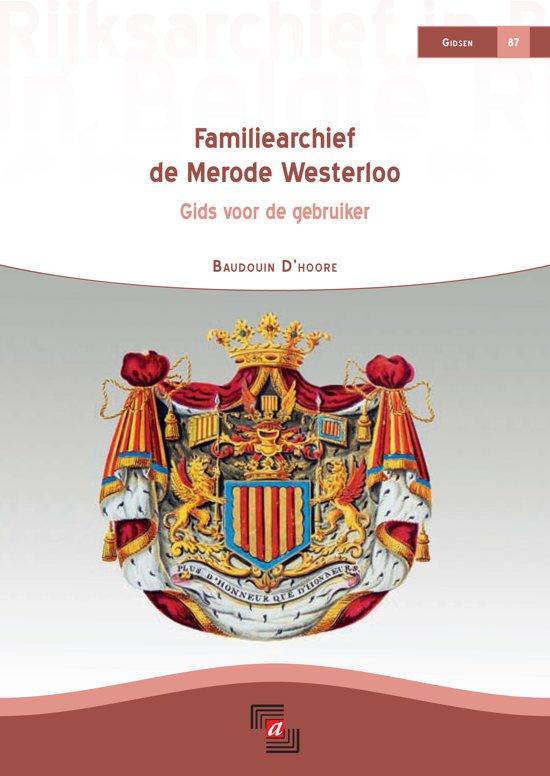 Familiearchief de Merode Westerloo : Gids voor de gebruiker