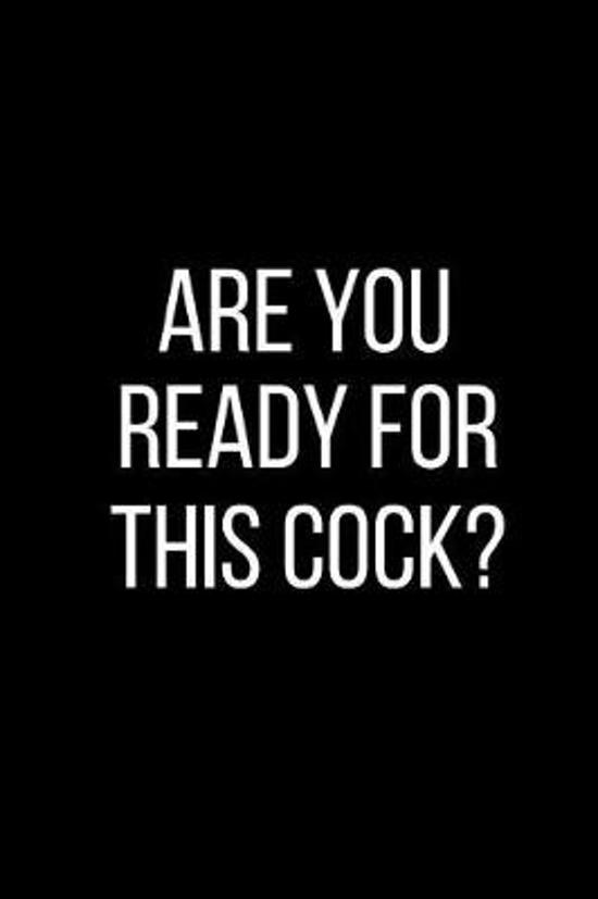 Are You Ready For This Cock?