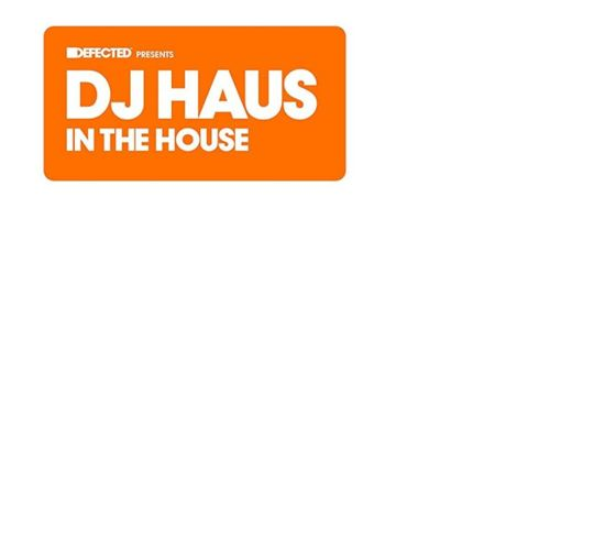 Defected Presents Dj Haus In The Ho