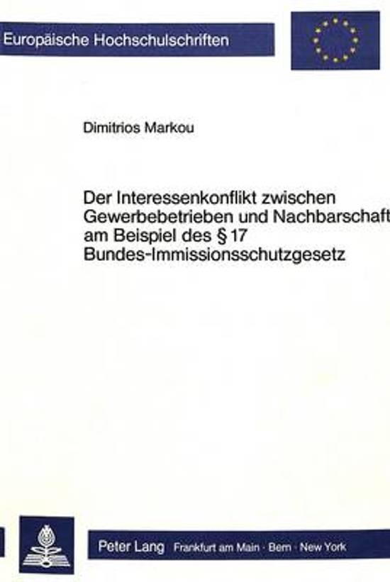 Der Interessenkonflikt Zwischen Gewerbebetrieben Und Nachbarschaft Am Beispiel Des 17 Bundes-Immissionsschutzgesetz