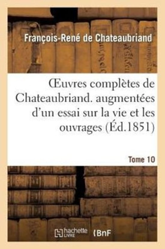 Oeuvres Compl tes de Chateaubriand. Tome 10