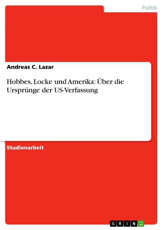 Hobbes, Locke und Amerika: Über die Ursprünge der US-Verfassung