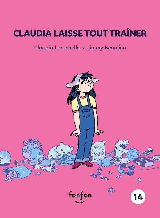 Boek cover Claudia laisse tout traîner van Claudia Larochelle