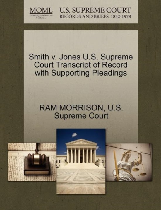 Smith V. Jones U.S. Supreme Court Transcript of Record with Supporting Pleadings