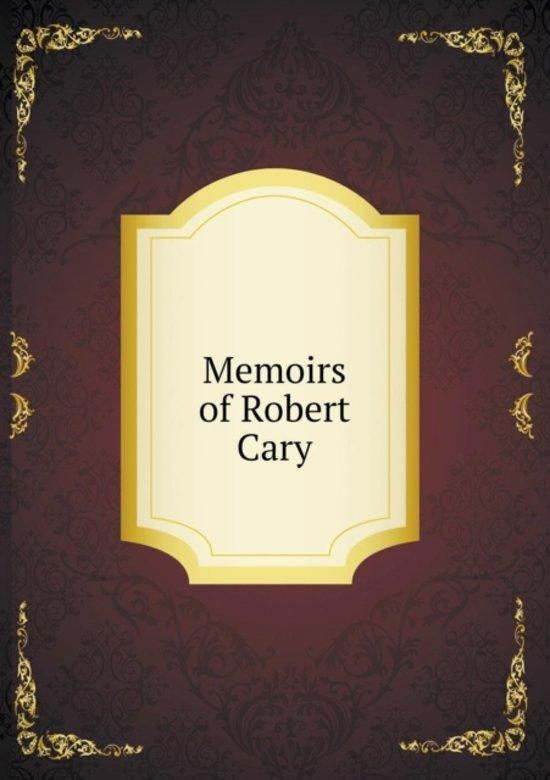 Memoirs of Robert Cary