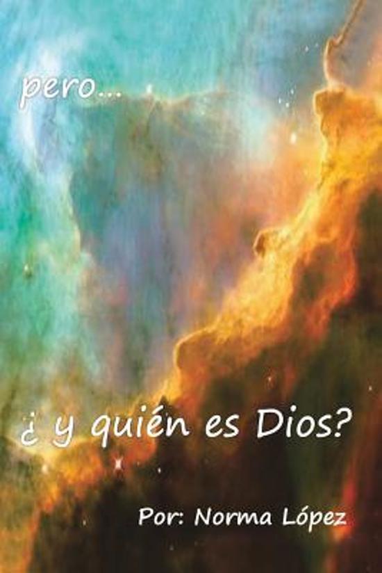 Pero... y Quien Es Dios?