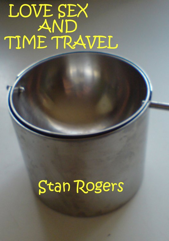 Love Sex and Time Travel.