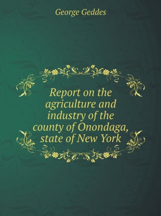 Report on the Agriculture and Industry of the County of Onondaga, State of New York