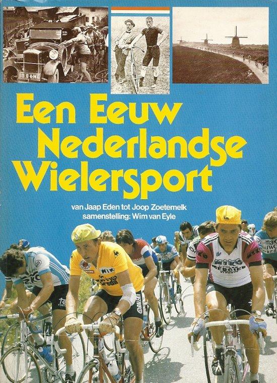 Een eeuw Nederlandse wielersport - Eyle pdf epub