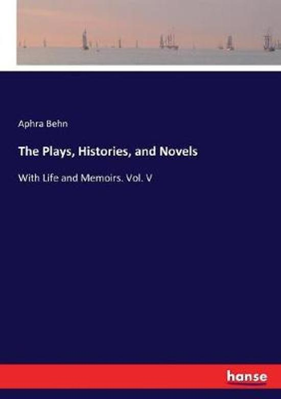 The Plays, Histories, and Novels